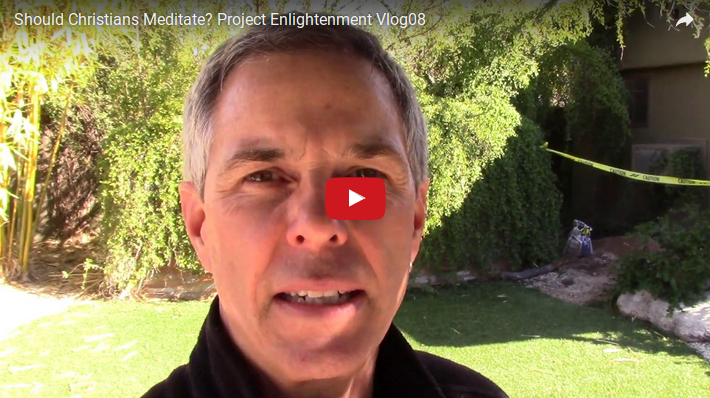 08 Project Enlightenment – Should Christians Meditate?